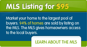 MLS Listing for $295 - Market your home to the largest pool of buyers. 94% of homes are sold by listing on the MLS. The MLS gives homeowners access to the local buyers.